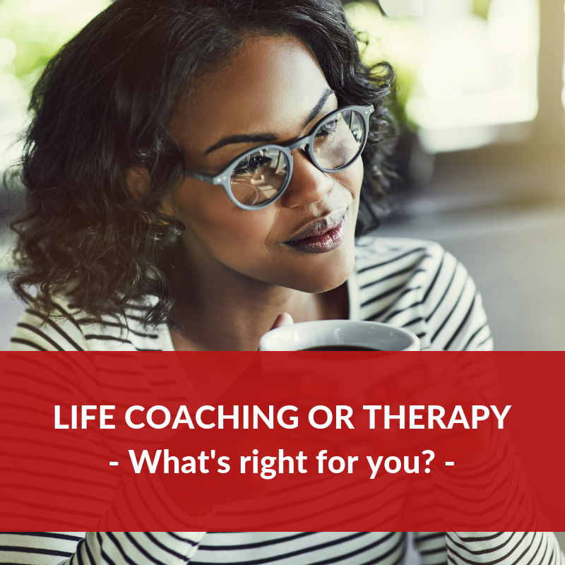 Life Coaching or Therapy – What's right for you?